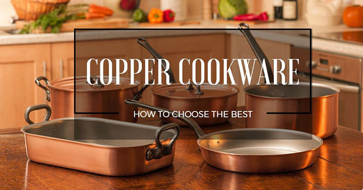 Why Copper Cookware is the Best Type of Cookware